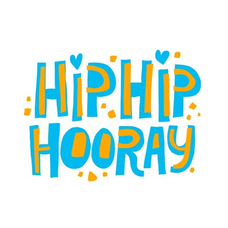 Hand drawn hip hip hooray vector lettering. Concept for card design