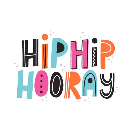 Hip hip hooray quote. Hand drawn vector lettering for card, flyer, banner, mailing list design