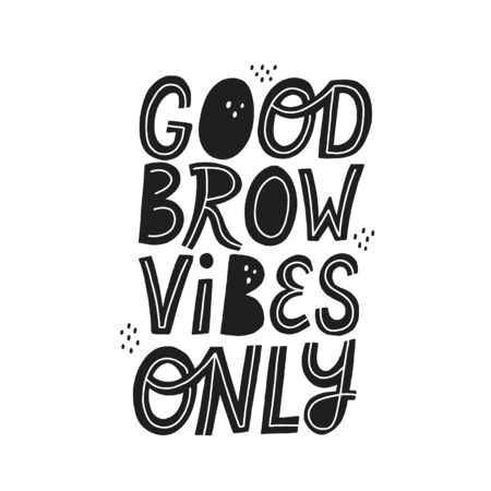 Good brow vibes only quote. Hand drawn lettering. Concept for brow bar design