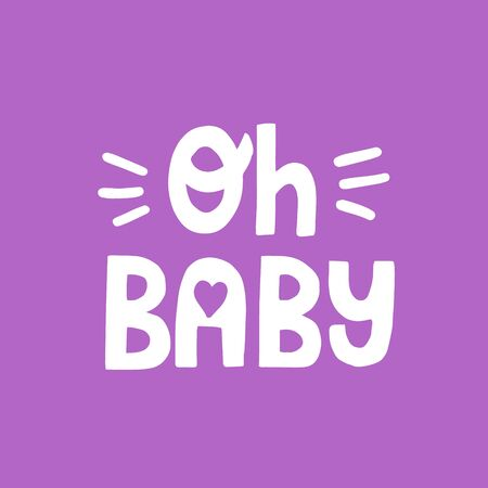 Oh baby quote. Hand drawn vector lettering for newborn design.  イラスト・ベクター素材