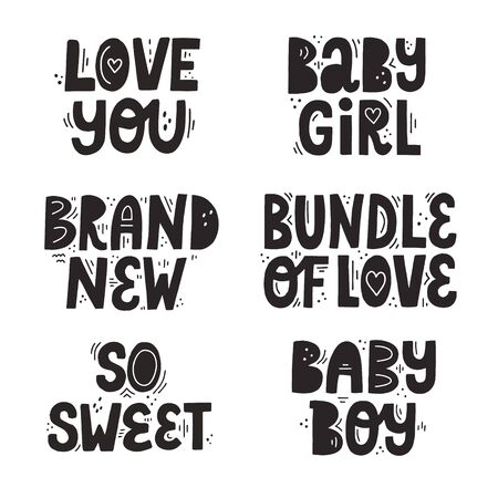 Set of different isolated newborn quotes. Brand new, bundle of love, baby boy etc. Hand drawn vector lettering for newborn textile and cards design.