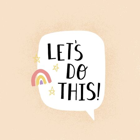 Let's do this quote. Hand drawn vector motivational lettering for poster, card, t shirt.