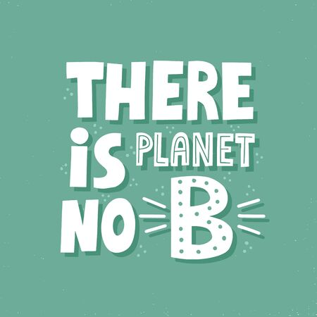 There is no planet B quote.