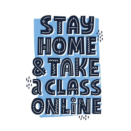 Stay home and take a class online. Hand drawn vector lettering. Study online during quarantine concept.