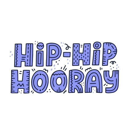 Hand drawn hip hip hooray quote. HAnd drawn vector lettering. Concept for happy birthday card design.