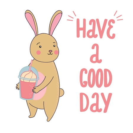 have: Cute illustration of rabbit with smoothie and quote have a good day. Vector illustration