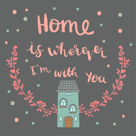 wherever: Illistration of the bright, hand drawn houses. Hand drawn brush lettering quote home is wherever i am with you. Vector card design with modern typography. Illustration