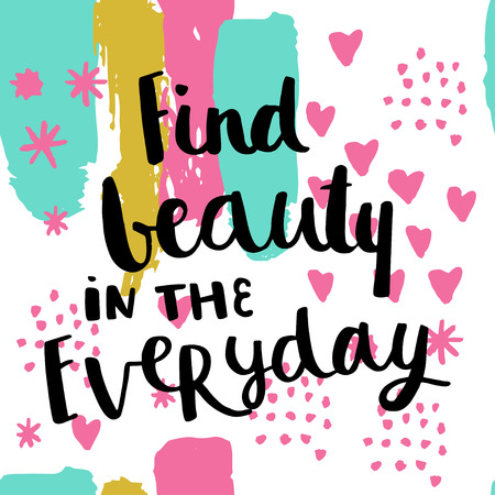 Find beuaty in the everyday card. Hand drawing ink lettering vector art, calligraphy poster. Modern brush calligraphy. Abstract  pattern in Memphis style. Retro design style with ink texture. Çizim