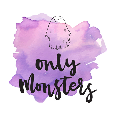 Only monsters. Halloween lettering quotes. Hand drawing ink vector art, modern brush calligraphy poster with watercolor stain Çizim