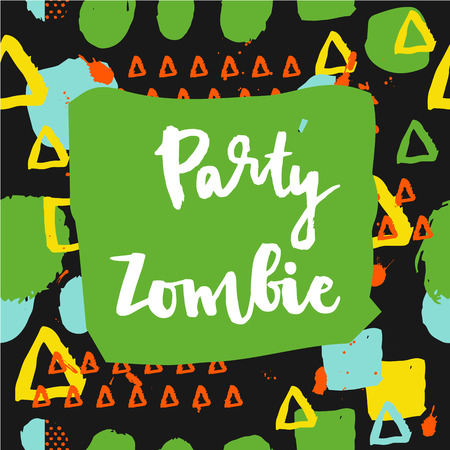 Party zombie. Halloween lettering quotes. Hand drawing ink vector art, modern brush calligraphy poster in retro 80s, 90s memphis style