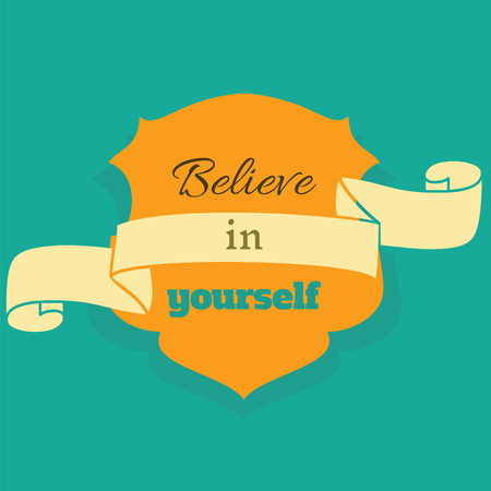 short phrase: Inspiration quote Believe in yourself in retro style