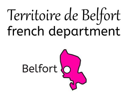 belfort: Territoire de Belfort french department map on white
