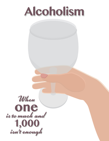 When one alcoholic drink is to much and 1,000 drinks are not enough. Alcoholism.