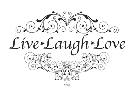 Live, Laugh, Love isolated on white background