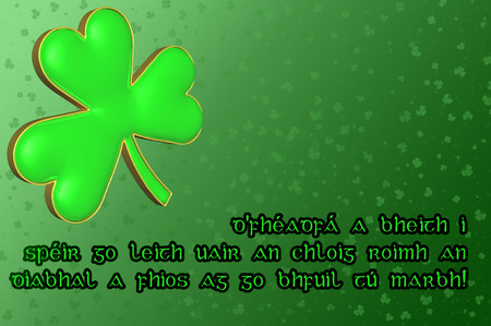 happiness ace: Saint Patricks Day Card with green clover leaf and Irish blessing in Irish translating - May you be in heaven a half hour before the devil knows youre dead Stock Photo