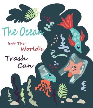 A poster containing a call to save ocean from plastic waste with a sea dewells entangled in a bags, vector. Fighting for ecology and reducing the use of plastic concept.