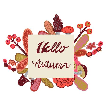 Hello autumn letter with leaves, berries and mushrooms card or poster.