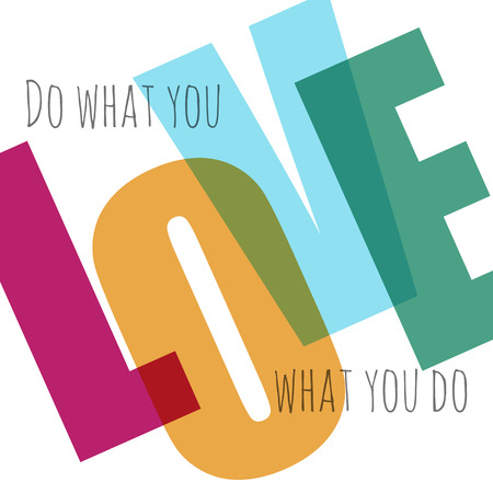 carta de amor: Cotización de vectores de fondo tipográfico. Haz lo que amas, ama lo que haces. Plantilla de diseño de estilo retro vintage. Motivación