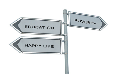 Road sign to education, happy life and poverty and poverty photo