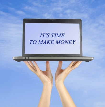 Its time to make money
