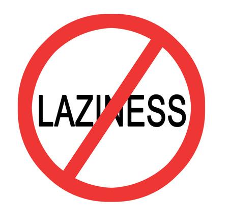 laziness: Sign prohibiting laziness