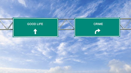 the good life: Road sign to good life and crime