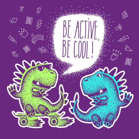 Be active, be cool. Cute animal for print. Two cute cartoon dinosaurs. vector. Design for fabric, print, textile, wrapping paper.