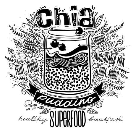 chia pudding in doodle style with lettering. breakfast superfood. healthy food concept lifestyle. chia seeds smoothie recipe. hipsters dessert.