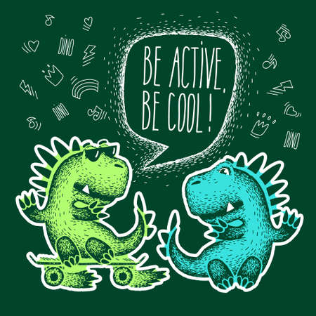 Lettering be active, be cool. Cute animal for clothes. Two cute cartoon dinosaurs. vector on green. Design for fabric, print, textile, wrapping paper.