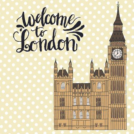 Lettering Welcome to London. Big ben doodle illustration. Illustration