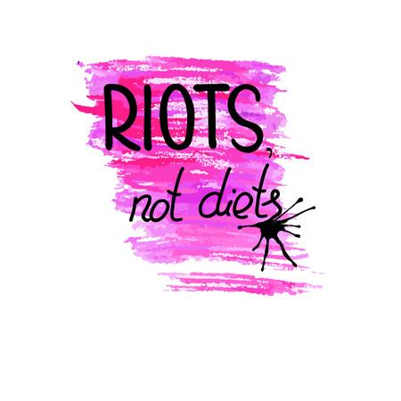 Handgeschreven tekst Rellen, niet diëten. Citaat van het feminisme. Feministische gezegde. Brush belettering. Zwart en roze vlekken. Vector design.