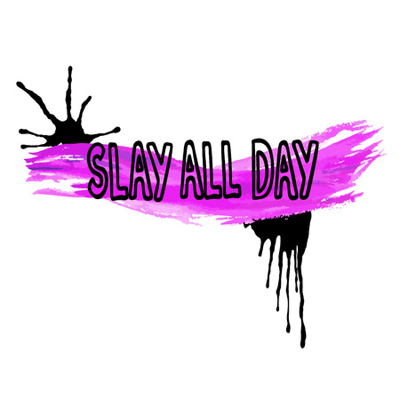 spattered: Handwritten text Slay all day.   Feminism quote. Feminist saying. Brush lettering. Black and violet  stains.  Vector design.