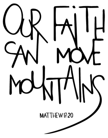 Our faith can move mountains. Inspirational and motivational quote. Modern brush calligraphy. Words about God.Hand drawing lettering. Phrase for t-shirts and posters. Vector design.