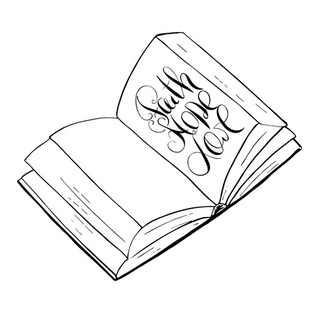 Faith, hope, love. Bible lettering. Open book. Hand drawing illustration.   Vector design. Words about God.