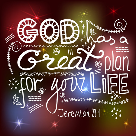 God has a great plan for your life. Bible lettering.  Brush calligraphy.  Hand drawing illustration.  Words about God. Vector design.