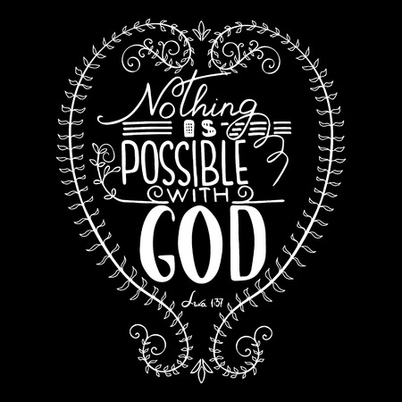 Nothing is possible with GOD. Inspirational and motivational quote. Modern brush calligraphy. Hand drawing lettering.  Phrase for t-shirts, posters and wall art. Vector design. Illustration