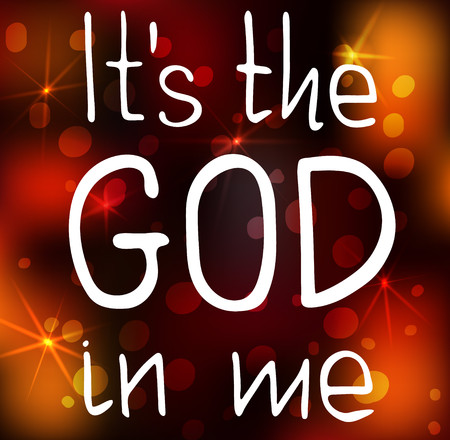It is the God in me. Bible lettering.  Brush calligraphy.  Hand drawing illustration.  Words about God. Vector design. Illustration
