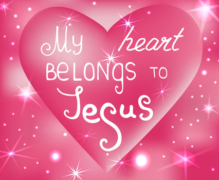 My heart belongs to Jesus . Bible lettering.  Brush calligraphy.  Hand drawing illustration.  Words about God. Vector design. Pink background with particles and stars.