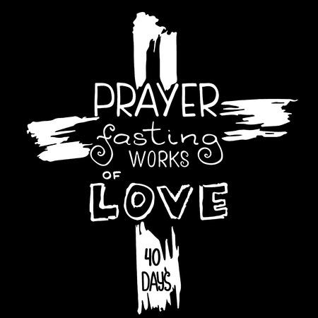 Prière jeûne œuvres d'amour. Lettrage biblique. Le temps du Carême. Calligraphie au pinceau. Paroles sur Dieu. Le symbole de la religion chrétienne. Conception de vecteur. Illustration de la main.