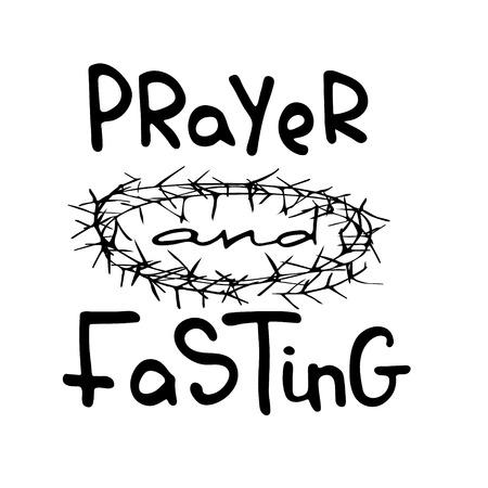 Prayer and Fasting.   Bible lettering. The time of Lent.  Brush calligraphy.  Words about God. The symbol of the Christian religion. Vector design. Hand illustration. Illustration