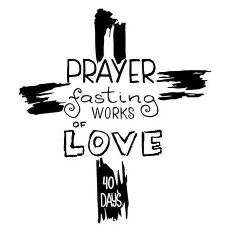 Preghiera digiuno opere d'amore. Iscrizione della Bibbia. Il tempo della Quaresima. Calligrafia a pennello. Parole su Dio. Il simbolo della religione cristiana. Disegno vettoriale. Illustrazione della mano.