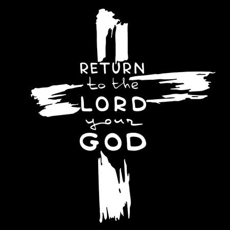 Croix abstraite. Texte manuscrit Retournez au Seigneur votre Dieu. Lettrage biblique. Calligraphie au pinceau. Illustration de dessin à la main. Conception de vecteur. Vecteurs