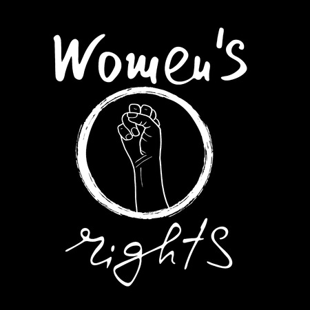 Women`s rights . Feminism poster with female fist. Brush lettering. Vector design.