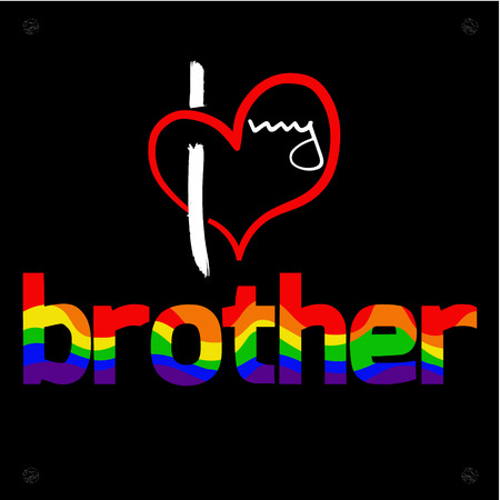 Stylized heart and inscription I love my brother.  Using original  colors rainbow . Unconventional sexual orientation for LGBT gay and lesbian parade.  Vector illustration of a modern flat style desig