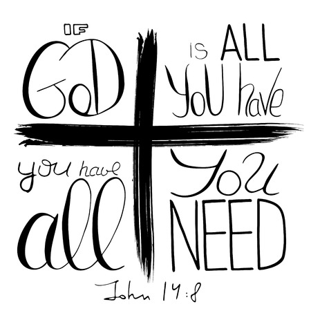 If God is all you have. Bible lettering.  Handwritten text on the background of the cross as a symbol of the Christian religion  Vector design