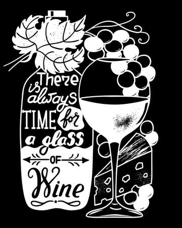 There is always time for a glass of wine. Funny saying for posters, cafe and bar, t-shirt design. Brush calligraphy. Hand illustration of bottle, glass and lettering. Vector design Ilustração