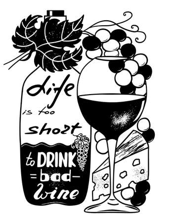 Life is too short to drink bad wine. Funny saying for posters, cafe and bar, t-shirt design. Brush calligraphy. Hand illustration of bottle, glass and lettering. Vector design Ilustração