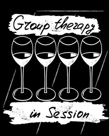 Group therapy in session. Funny saying for posters, cafe and bar, t-shirt design. Brush calligraphy. Hand illustration of bottle, glass and lettering. Vector design Ilustração