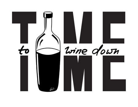Time to wine down. Funny saying for posters, cafe and bar, t-shirt design. Brush calligraphy. Hand illustration of bottle, glass and lettering. Vector design Ilustração