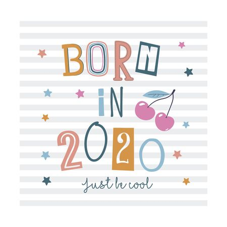 Born in 2020. Cute t-shirt design for kids. Cartoon hand drawn vector illustration with lettering. Perfect for kids fashion wear, apparel t-shirt print, textile, surface design Ilustrace